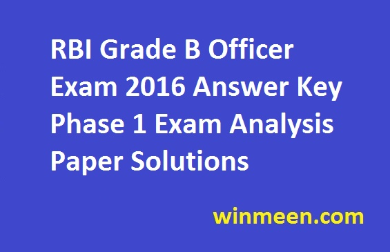 RBI Grade B Officer Exam 2016 Answer Key Phase 1 Exam