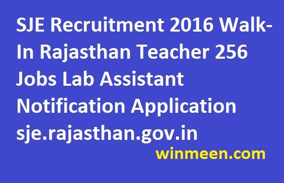 SJE Recruitment 2016 Walk-In Rajasthan Teacher 256 Jobs Lab Assistant Notification Application sje.rajasthan.gov.in