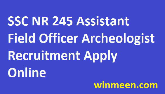 SSC Northern Region Assistant Archaeologist Chemist Recruitment for 245 Vacancies Apply Online