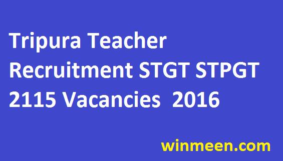 Tripura Teacher Recruitment STGT STPGT 2115 Vacancies 2016