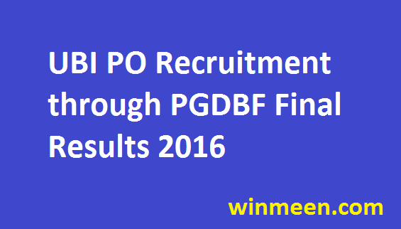 United Bank of India Probationary Officer Recruitment through PGDBF Interview Results Merit List 2016