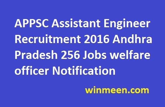 APPSC Assistant Engineer Recruitment 2016 Andhra Pradesh 256 Jobs welfare officer Notification