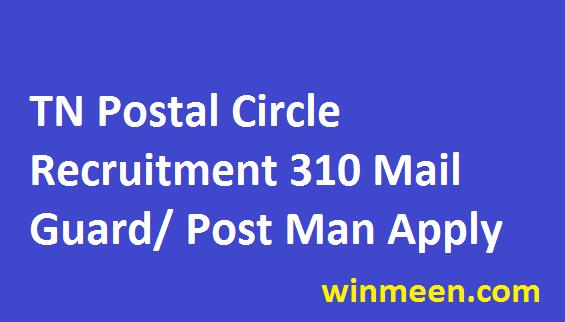 Tamil Nadu Postal Circle Recruitment for 310 Post Man Mail Guard Vacancies Apply Online