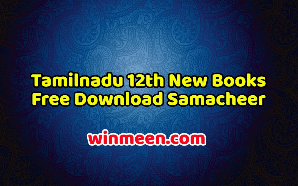 Tamilnadu 12th New Books Free Download Samacheer Kalvi Textbook Pdf Volume 1 2 Winmeen