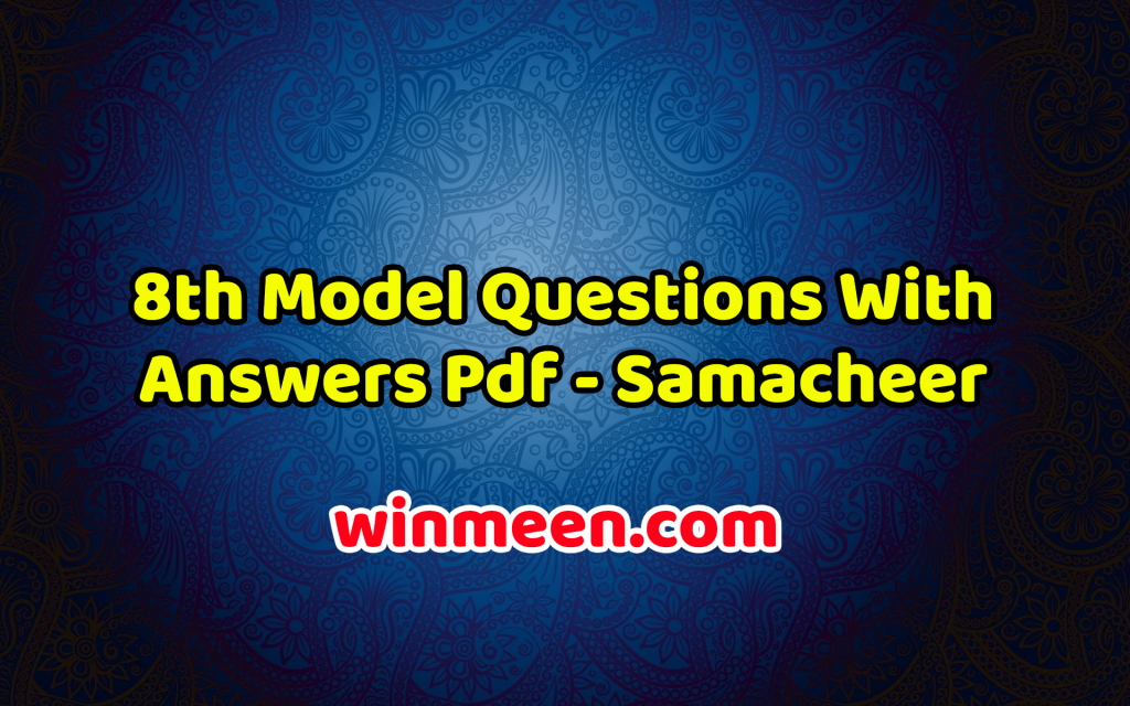 8th Model Questions With Answers Pdf - Samacheer Kalvi ...